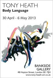 Bankside Gallery, London - Body Language by Tony Heath. Apr 30-May 6. - Galleries magazine - May'13