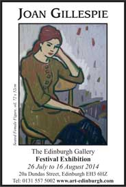 The Edinburgh Gallery, Festival Exhibition- New Paintings by Joan Gillespie. Jul 26-Aug 16.- Galleries Aug'14