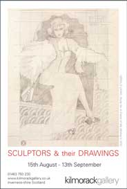 Kilmorack Gallery,  Inverness-shire - Sculptors and their Drawings. Aug 15-Sep 13.- Galleries Aug'14