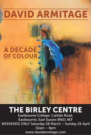The Birley Centre, Eastbourne - David Armitage: A Decade of Colour. Opening Apr 3. - Galleries Apr'15