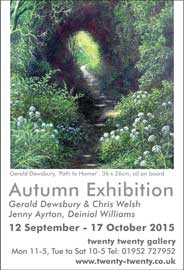 Twenty Twenty Gallery, Much Wenlock - Summer Exhibition. Until Sep 5. Autumn Exhibition. Sep 12-Oct 17. - Galleries Sep'15
