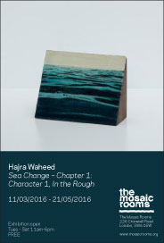 Hajra Waheed: Sea Change � Chapter 1; Character 1, In the Rough. Until May 21