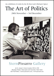 Stern Pissarro - The Art of Politics: an exhibition of works by the Rt Hon Lord (Michael) Spicer. Nov 24_3 Dec.