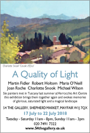 A Quality of Light. Jul 17-22. Martin Fidler, Robin Holtom, Maria O�Neill, Joan Roche, Charlotte Snook, Michael Wilson. Six painters met in Tuscany last summer at Verrocchio Art Centre