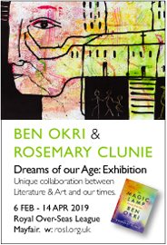 Rosemary Clunie and Ben Okri: Dreams of our Age. Feb 6-Apr 14